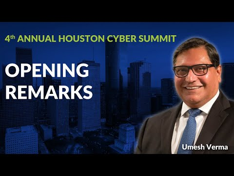 Opening Remarks | Houston Cyber Summit | Cybersecurity Leadership | Day 1 – Ep 1
