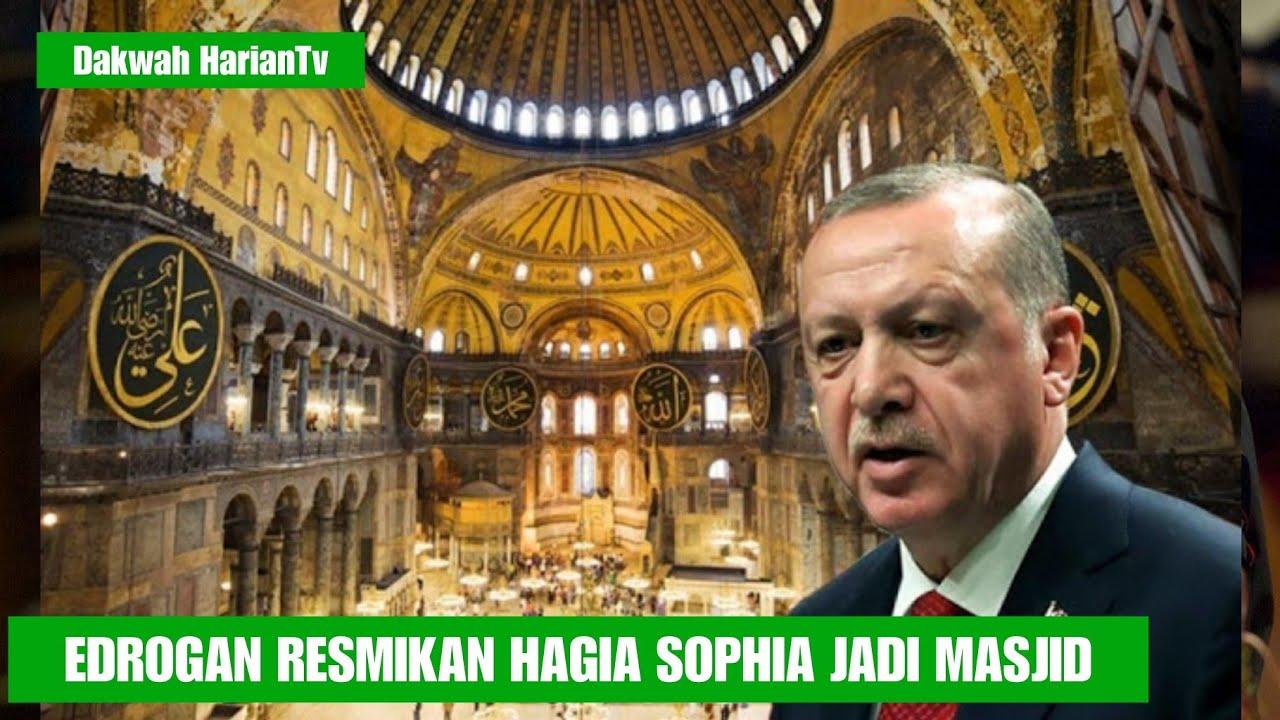 Di Kecam Dunia!! Edrogan Tetap Resmikan Hagia Sophia jadi Masjid