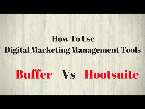 How To Use Buffer and Hootsuite | Digital Marketing Management Tools - Save Your Times