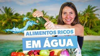 10 ALIMENTOS MAIS RICOS EM ÁGUA (inclui receita)