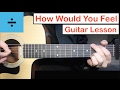 Ed Sheeran - How Would You Feel | Guitar Lesson (Tutorial) How to play Chords