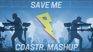 COASTR. - Save Me [Mashup] (Music Video)