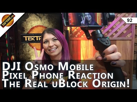 DJI Osmo Mobile Review, Pixel Phone Ordered, The Real uBlock Origin, Windows or Android Yoga Book?