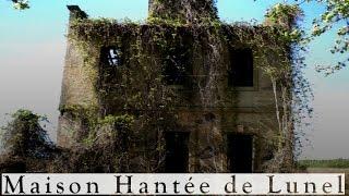 LA MAISON HANTEE DE LUNEL - Exploration Urbaine #1 (Urbex) HD thumbnail