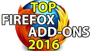 Top Firefox Add Ons 2016 Best Extensions Favourites Download Links Included