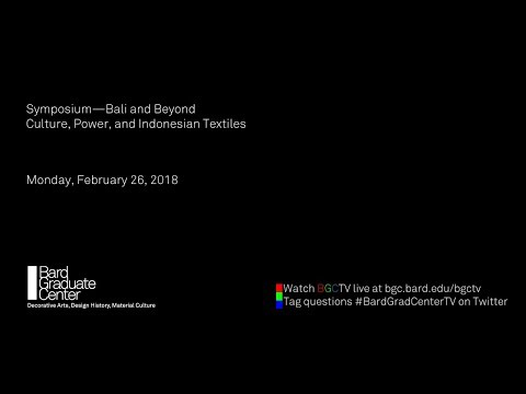 Symposium—Bali and Beyond: Culture, Power, and Indonesian Textiles (Panel Discussion and Q&A)