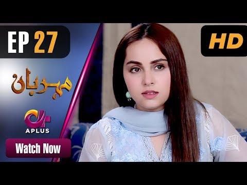 Meherbaan - Episode 27 - Aplus ᴴᴰ Dramas
