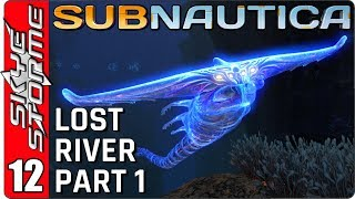 SUBNAUTICA Gameplay - Part 12 ► The Lost River - Part 1 ◀