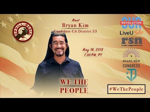 #WeThePeople meet Bryan Kim - Candidate Congressional District 53 - California