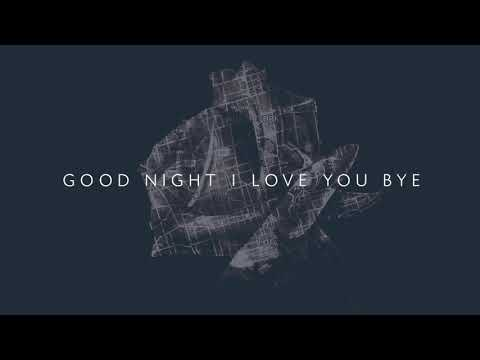 Good Night I Love You Bye | Nahre Sol