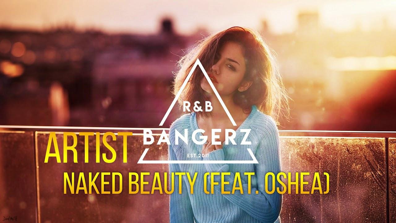 Artist - Naked Beauty ft. Oshea (Prod. ONEDAH) RnBass