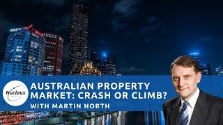 Will the Australian Property Market Crash or Climb? With Martin North