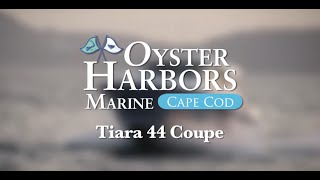 Oyster Harbors Marine: Tiara 44 Coupe