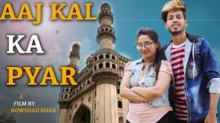 Aaj Kal Ka Pyaar ||Unbelievable Hindi Love Story 2019 ||Directed By Nowshad Khan || Hyderabadi Stars