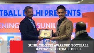 Sunil Chhetri Awarded 'Football Ratna' By Football Delhi | Football News