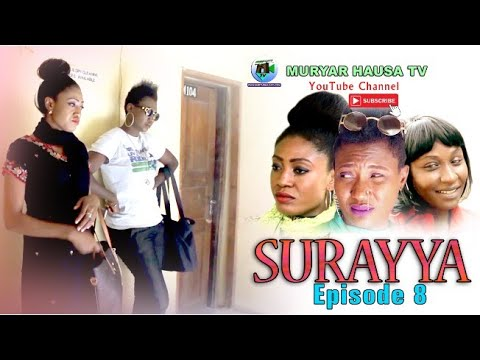 Download SURAYYA Episode 8 Latest Hausa Film Series 2020/ MURYAR HAUSA TV