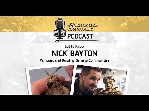 The Warhammer Community Podcast: Nick Bayton