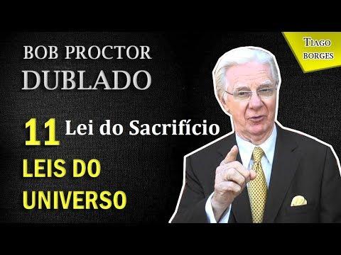 Bob Proctor - Lei do Sacrifício - 11 Leis do Universo (dublado)