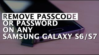 Bypass pass code or password on any Samsung Galaxy S6 or S7 (+edge)