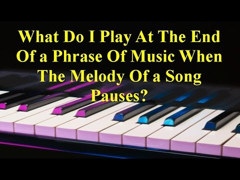 So What Can I Play At The End Of A Musical Phrase?