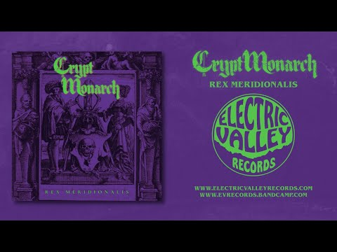 Crypt Monarch - Rex Meridionalis (Single 2021) | Electric Valley Records
