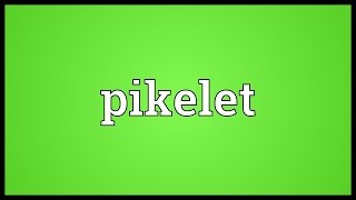 Pikelet Meaning