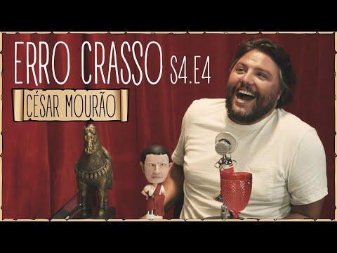 Erro Crasso T4 Ep4 - CÉSAR MOURÃO decisões difíceis engates embriagado e o hino de Erro Crasso
