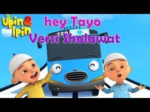 Sholawat Hey Tayo Versi Sholawat Upin Ipin Dan Tayo Akb Ayo Kita Belajar