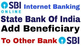 How To Add Beneficiary To SBI Online Banking, And Other Bank, Internet Banking State Bank Of india