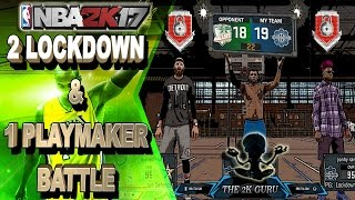 2 lockdown 1 playmaker in a fight for their life nba 2k17 mypark