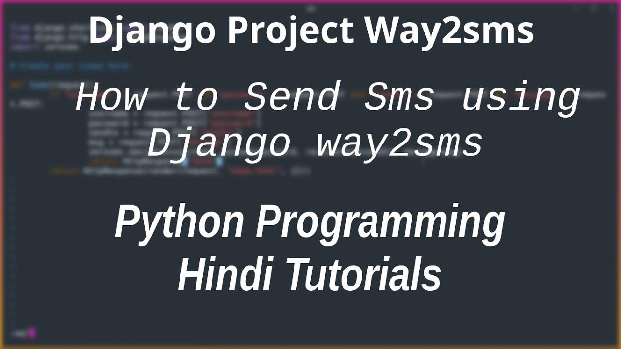 (HINDI) Python Programming: How to send sms using Django Project in hindi