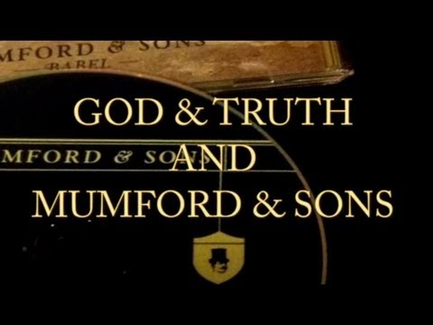 GOD & TRUTH and MUMFORD & SONS