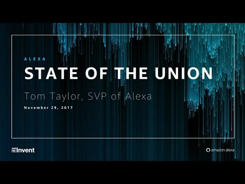 AWS re:Invent 2017: Alexa State of the Union (ALX324)
