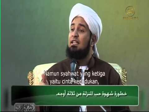 Habib Ali Al Jufri ; Kajian akhlak , Nafsu, Syahwat, Cinta kedudukan & popularitas dan bahayanya