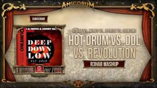 Hot Drum vs. Deep Down Low vs. Revolution vs. Bawah Tanah (R3hab Mashup)