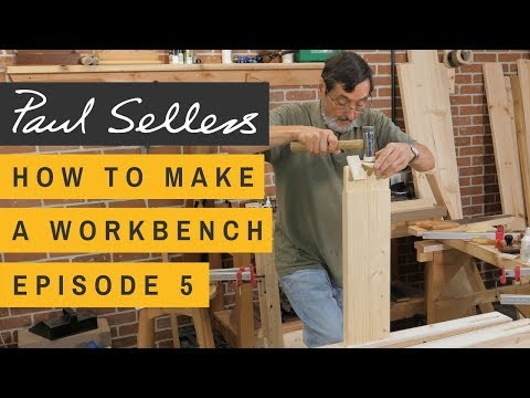 How to Make a Workbench Episode 5 | Paul Sellers