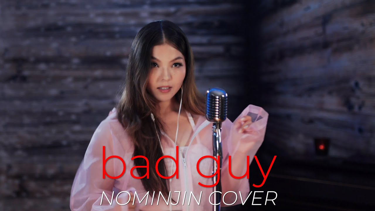 bad guy billie eilish nominjin music cover  zuudnii higher karaoke s.php #11