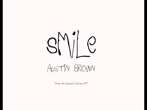 Austin Brown - Smile