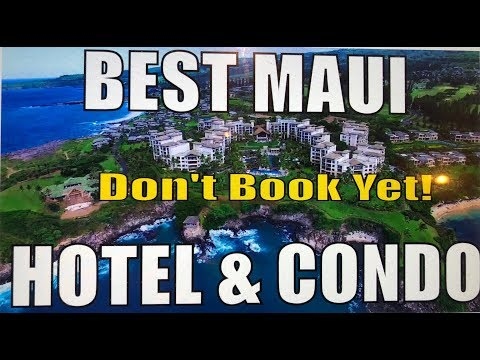 Best Maui Hotels & Condo Resorts - Review From A Hawaii Real Estate Agent