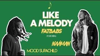 Fatbabs - Like A Melody Ft. Naâman, Mood SupaChild (Lyrics Video)