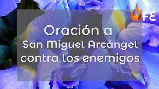 Oración a San Miguel Arcángel contra los enemigos - Oracio...