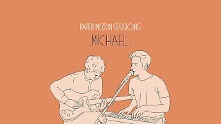 .michael. - Like That (Paper Moon Session)