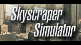 Skyscraper Simulator - First 20 Minutes