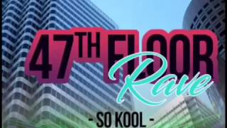 So Kool - Rave [Unofficial Video] (47th Floor Riddim) - December 2017