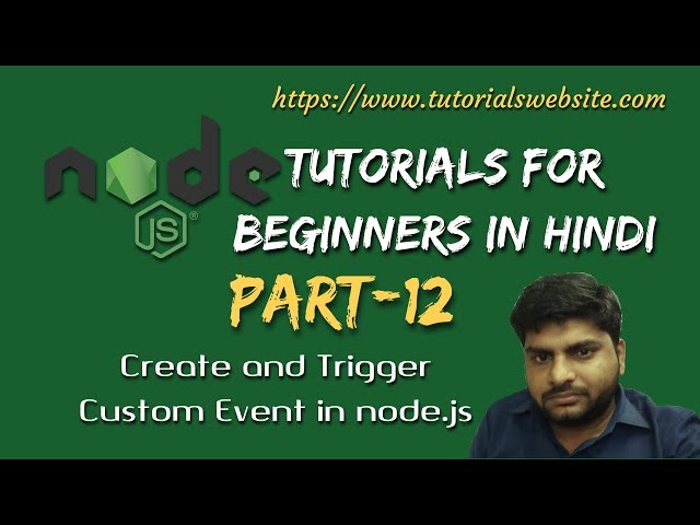 Node.js Tutorials for beginners in hindi | Create and Trigger Custom Event in Node.js | Part-12