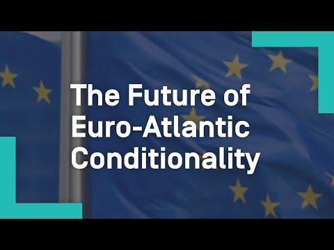 The Future of Euro-Atlantic Conditionality