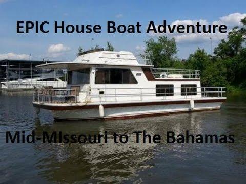EPIC houseboat adventure, Mid Missouri to the Bahamas