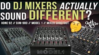 Do DJ Mixers ACTUALLY Sound DIFFERENT // DJM-900, Xone 92, Model 1 Shootout!