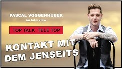 Kontakt mit dem Jenseits im TOP TALK  TELE TOP Interview mit Pascal Voggenhuber