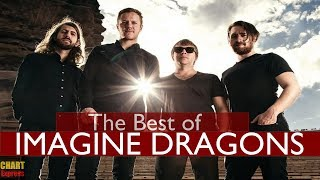 Imagine Dragons - The Best of (...so far) | Greatest Hits | ChartExpress